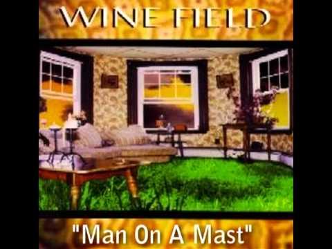 Wine Field - Man On A Mast