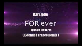 Kari Jobe - Forever (Ignacio Cisneros Extended Trance Remix) EXTENDED Remix!