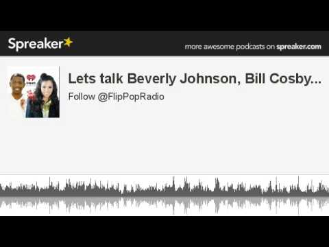 Lets talk Beverly Johnson, Bill Cosby... (made with Spreaker)