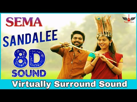 Sandalee | 8D Audio Song | Sema | G.V.Prakash Kumar | Tamil 8D Songs