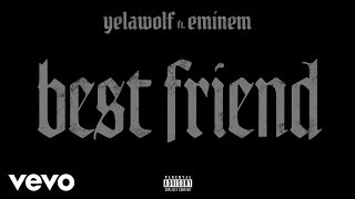 Yelawolf - Best Friend (Audio) ft. Eminem