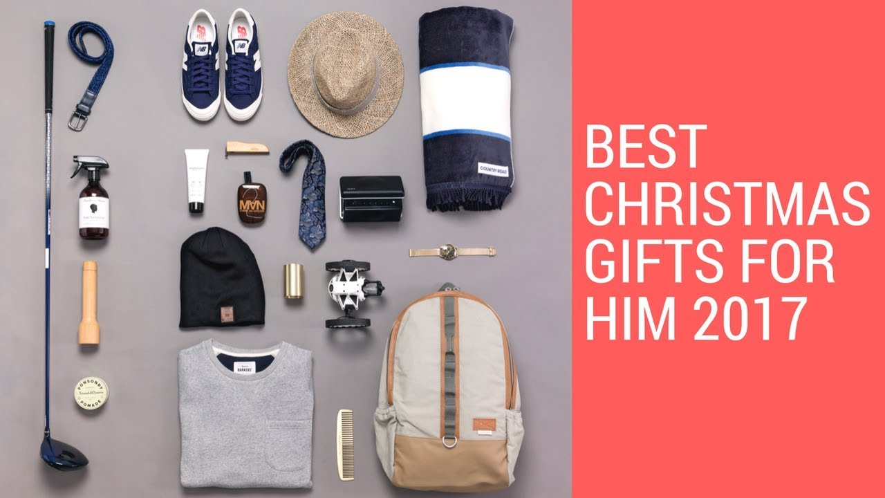 best christmas gifts for him 2017 or christmas gift ideas for your boyfriend