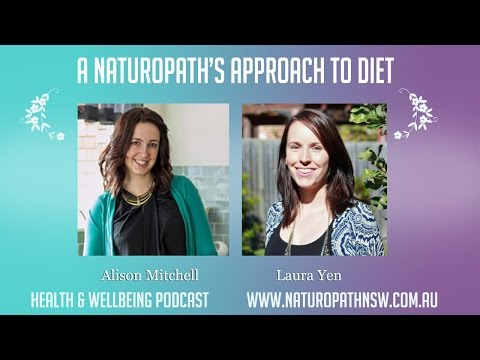 A Naturopath's Approach to Diet - Health & Wellbeing Podcast