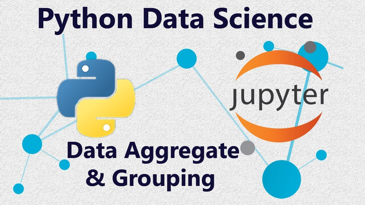 Grouping Data and Aggregate Data Using Pandas in Python : Tutorial 5 in  Jupyter Notebook