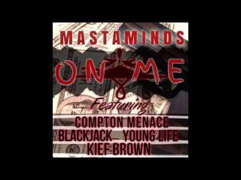 MASTAMINDS - ON ME ft. Compton Menace,Kief Brown, BlackJack,Young Life(Prod. by Amiratti)