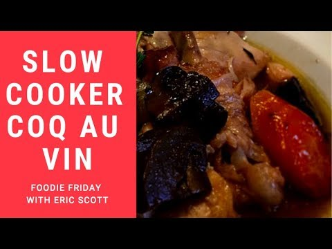 Slow cooker Coq au Vin — Foodie Friday with Eric Scott