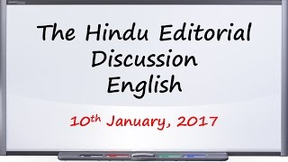 English, 10 January, 2017 The Hindu Editorial Discussion