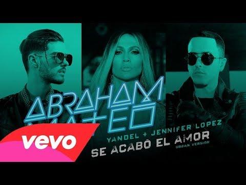 Abraham Mateo, Yandel, Jennifer Lopez  ~ Se Acabó el Amor (Audio Oficial)