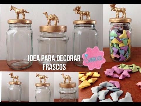 Idea para decorar frascos i diy youtube - Diy frascos decorados ...