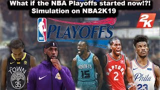What if the NBA Playoffs Started NOW!!?? Simulation on NBA2K19!