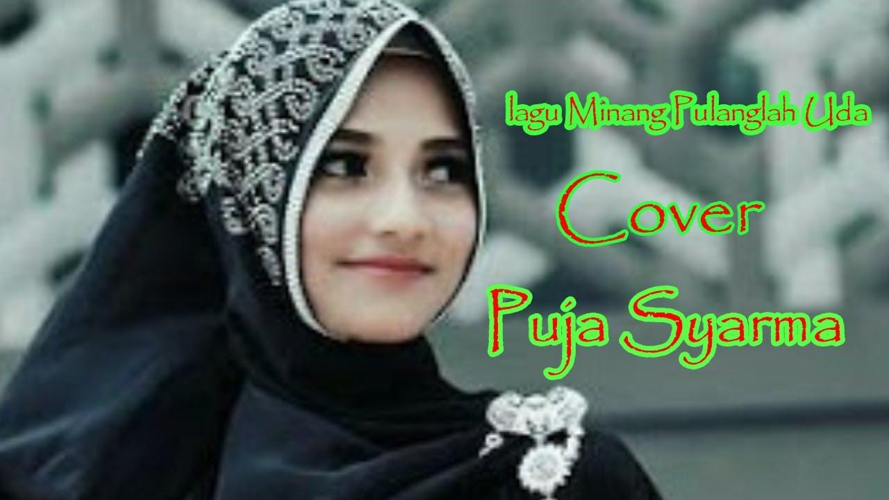 Download LAGU MINANG PULANGLAH UDA COVER PUJA SYARMA