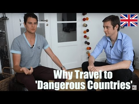 "Are ""Dangerous"" Countries really that ""Dangerous"" to travel to?"