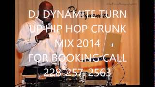 DJ DYNAMITE TURN UP HIP HOP DIRTY SOUTH CRUNK MIX MAY 2014