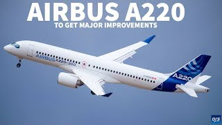 Airbus To Offer Improved A220