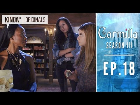 "Carmilla | S3 E18 ""The Heart of The Matter"""
