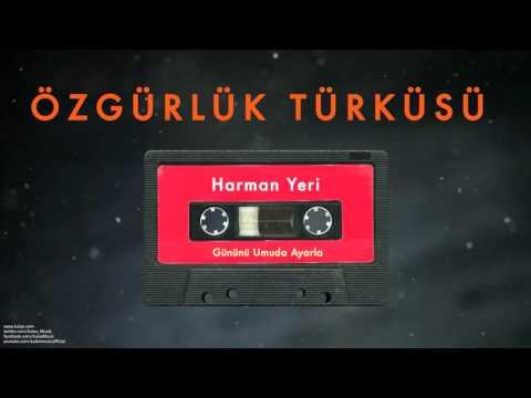 Özgürlük Türküsü - Harman Yeri [ Gününü Umuda Ayarla © 1993 Kalan Müzik ]