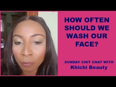 how often should you wash your face sunday chit chat with khichi beauty youtube. Black Bedroom Furniture Sets. Home Design Ideas