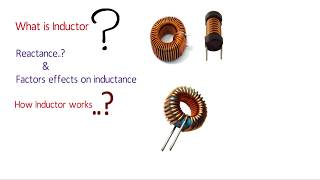 What is Inductor | Reactance and how inductor works