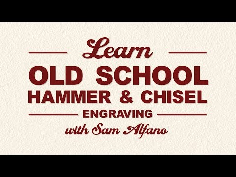 Learn Old School Hammer & Chisel Engraving by Sam Alfano