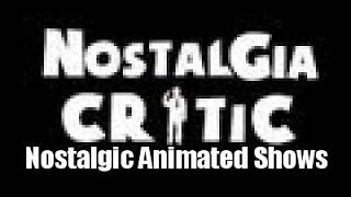 Nostalgia Critic: Top 11 Nostalgic Animated Shows