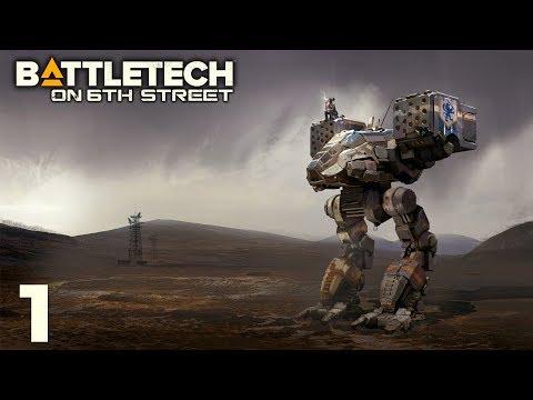 BattleTech on 6th Street Episode 1