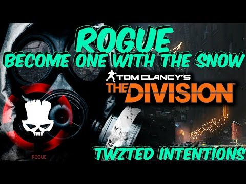 THE DIVISION -  ROGUE - BECOME ONE WITH THE SNOW wtf
