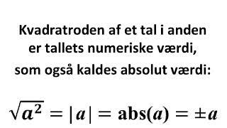 Kvadratroden af et tal i anden = numeriske værdi = absolut værdi