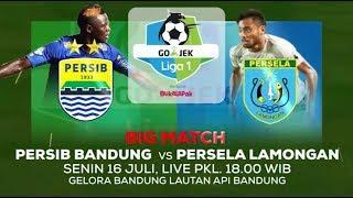Big Match! Persib Bandung vs Persela Lamongan - 16 Juli 2018