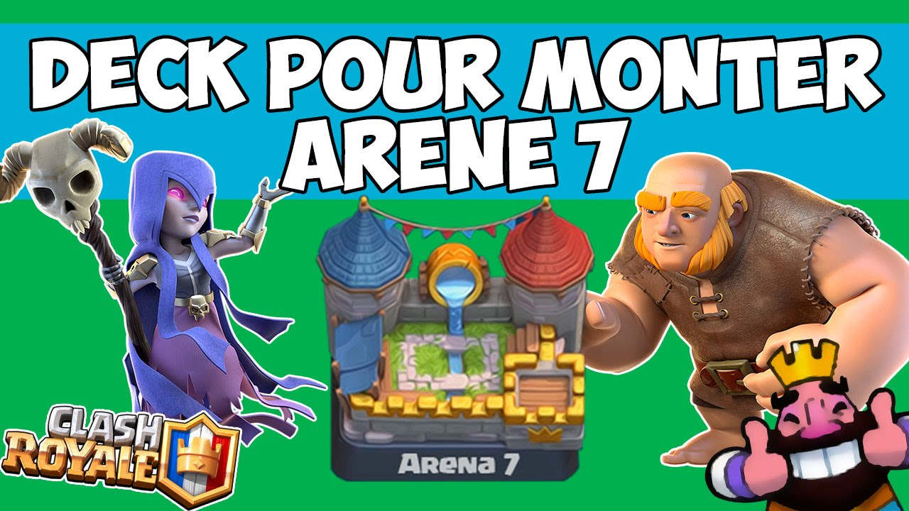 Clash royale deck pour monter facilement ar ne 7 sans for Clash royale meilleur deck arene 7
