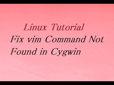 How To Fix Vim Command Not Found In Cygwin