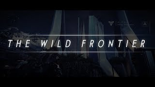 Destiny the Game - The Wild Frontier (The Beauty of Destiny)