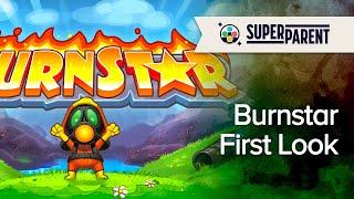 Burnstar - Superparent First Look