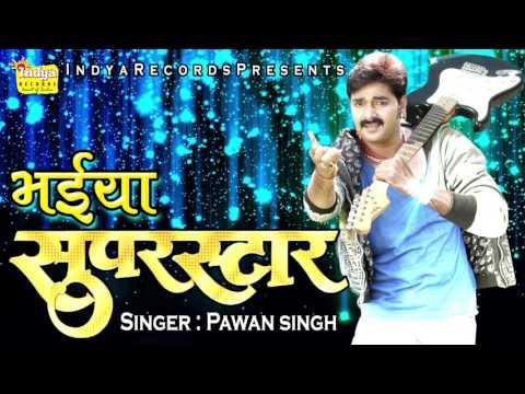 Pawan Singh New Bhojpuri Songs 2016 - Jaunpur Se Delhi | Bhaiya Superstar | Best of Pawan Singh