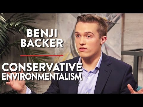 The Conservative Case for Environmentalism (Benji Backer Pt. 2)