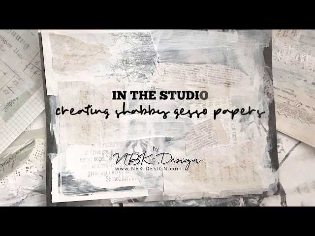In the Studio - creating shabby gesso papers by NBK-Design