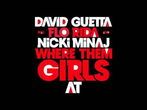 Where Them Girls At (Clean) David Guetta feat. Flo Rida & Nicki Minaj