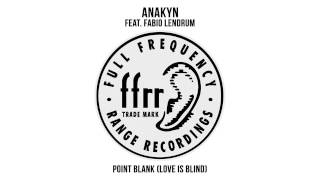 Anakyn feat. Fabio Lendrum - Point Blank (Love Is Blind) - Extended Vocal Mix
