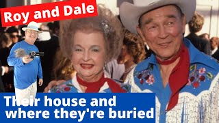 Roy Rogers and Dale Evans.  The house and where they are buried.