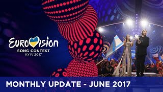 Eurovision Song Contest - Monthly Update - June 2017