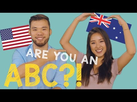 10 Signs You're An ABC (American or Australian Born Chinese)