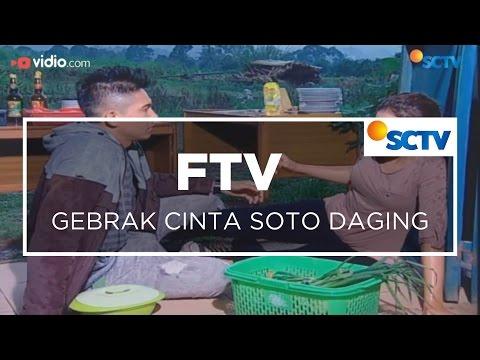 FTV SCTV  - Gebrak Cinta Soto Daging