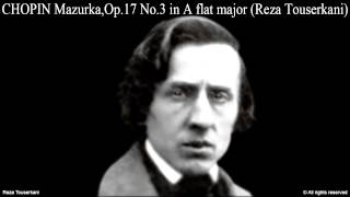 CHOPIN Mazurka No.12 in A flat major Op.17 No.3 (Reza Touserkani)