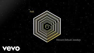 Padi - Menanti Sebuah Jawaban (Official Lyric Video)