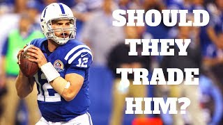 Should The Colts TRADE Andrew Luck?