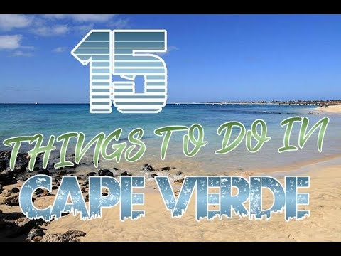 Top 15 Things To Do In Cape Verde