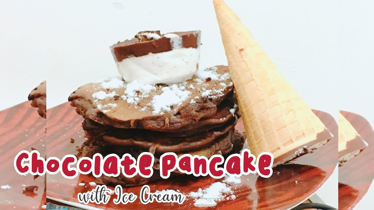 Chocolate Pancake With Ice Cream Pancake Cokelat Youtube