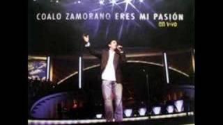 Coalo Zamorano - Demo Eres mi pasión