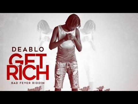 Deablo - Get Rich (Raw) [Bad Fever Riddim] October 2015