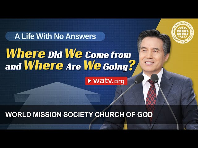 A Life With No Answers 【World Mission Society Church of God】