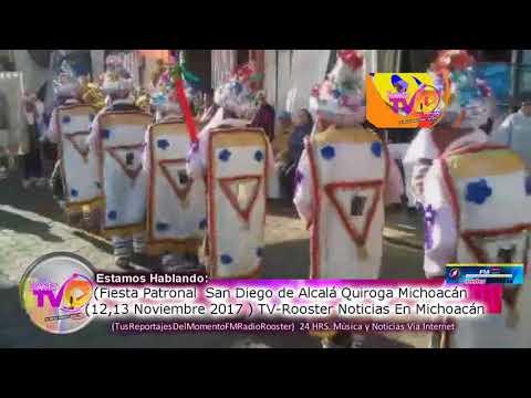 Quiroga Michoacán Fiesta San Diego de Alcalá 2017 TV-Rooster Noticias En Michoacán